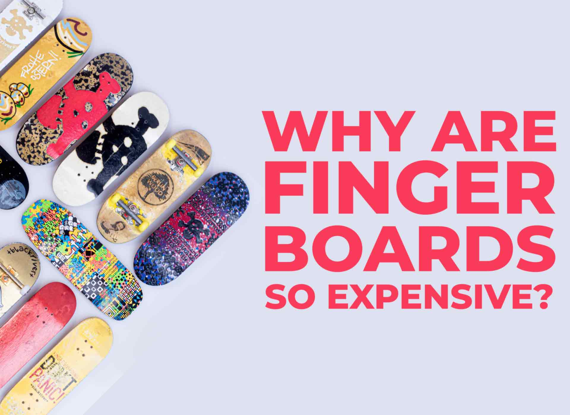 Why are fingerboards so expensive? A comprehensive teardown
