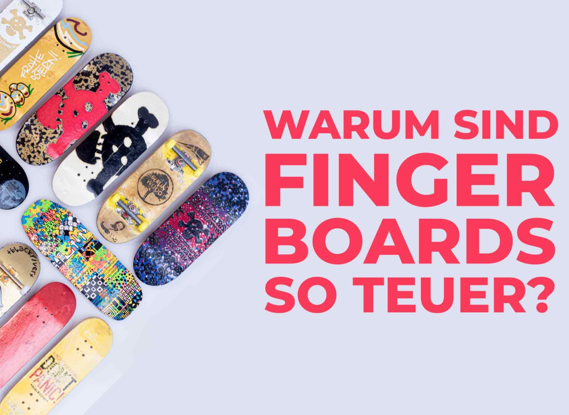 Warum sind Fingerboards so teuer? Das solltest du wissen